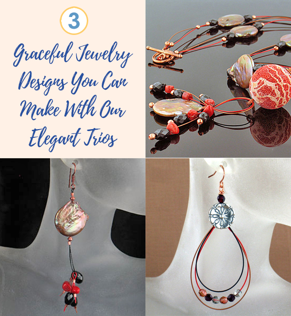 3 Graceful Jewelry Designs You Can Make With Elegant Trios Beading Wire Packs