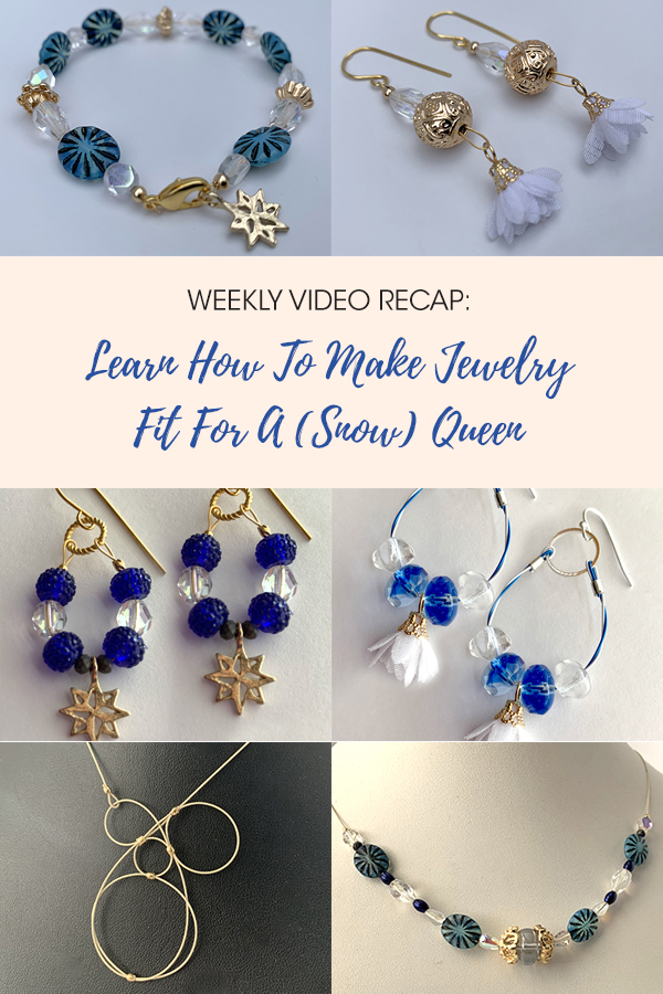 Weekly Video Recap: Learn How To Make Jewelry Fit For A (Snow) Queen